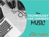 How Technological Advances Change Music (& the Evolution of Creativity)