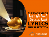 The Mars Volta Take The Veil Cerpin Taxt (After Death) Lyrics & Meaning
