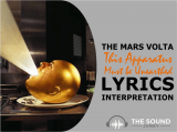 The Mars Volta This Apparatus Must Be Unearthed (The Rise Of Moatilliata) Lyrics & Meaning