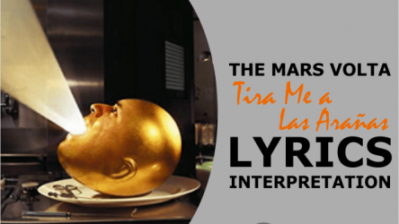 The Mars Volta Tira Me A Las Aranas Lyrics Meaning