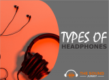 15 Different Types Of Headphones Compared & Explored
